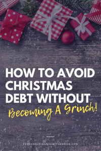 How to Avoid Christmas Debt without becoming a Grinch