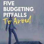Five Budgeting Pitfalls to Avoid