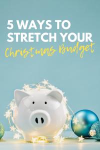 5 Ways to Stretch Your Christmas Budget