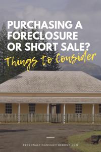 Purchasing a Foreclosure or Short Sale? Things to Consider