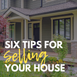 Six Tips for Selling Your House