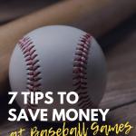 Seven Tips to Save Money at Baseball Games