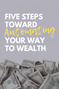 5 Steps Toward Automating Your Way to Wealth