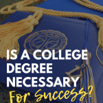 Is a College Degree Necessary for Success