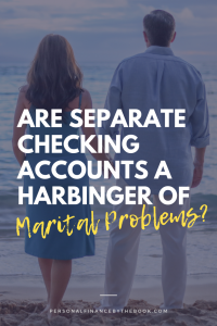 Are Separate Checking Accounts a Harbinger of Marital Problems