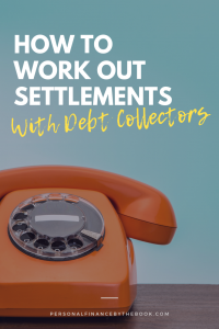 How to Work Out Settlements With Debt Collectors