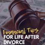 Financial Tips for Life After Divorce