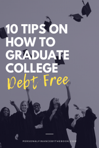 10 Tips on How to Graduate College Debt Free