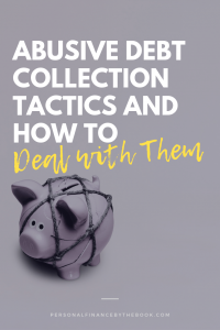 Abusive Debt Collection Tactics and How to Deal with Them