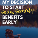 My Decision to Start Social Security Benefits Early