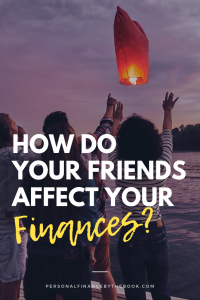 How do Your Friends Affect Your Finances