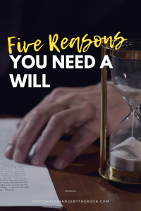 Five Reasons You Need a Will
